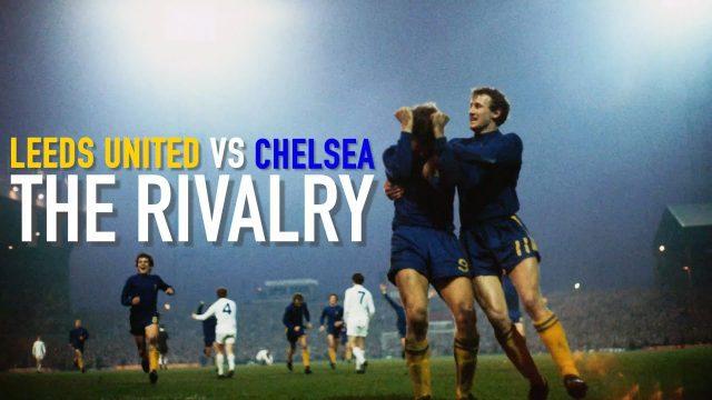 leeds-united-vs-chelsea-rivalry