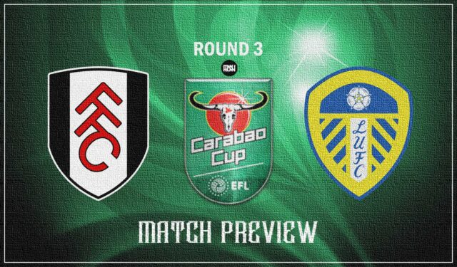 Fulham-v-Leeds-United-Match-Preview-Carabao-Cup-2021-22